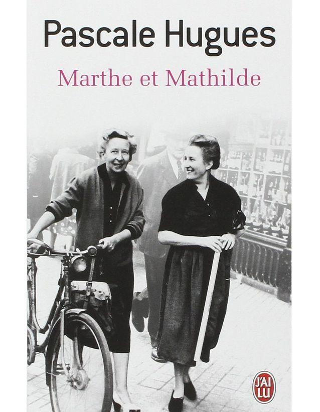 « Marthe et Mathilde : l'histoire vraie d'une incroyable amitié » de Pascale Hugues