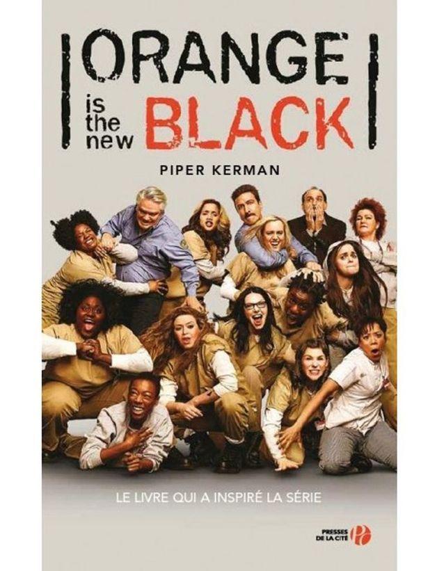 Orange Is The New Black De Piper Kerman 10 Livres Pour