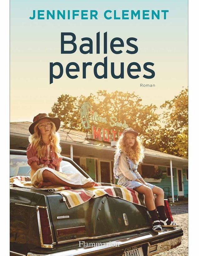 « Balles perdues » de Jennifer Clement (Flammarion)