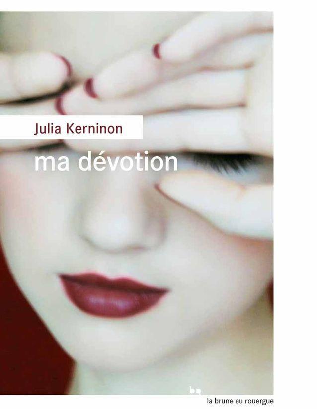 « Ma dévotion » de Julia Kerninon (La Brune au Rouergue)
