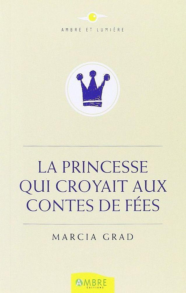 « La Princesse qui croyait aux contes de fées » de Marcia Grad