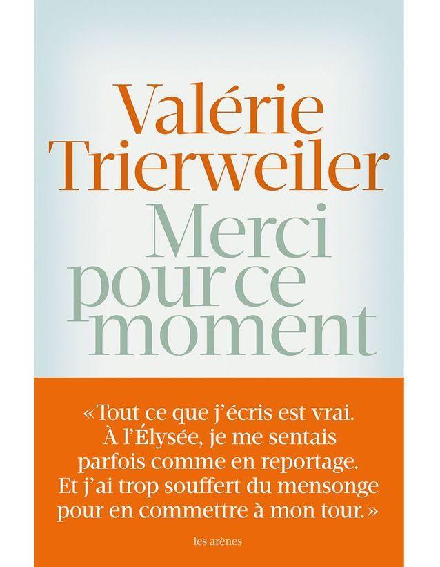 « Merci pour ce moment », Valérie Trierweiler, éditions Les Arènes