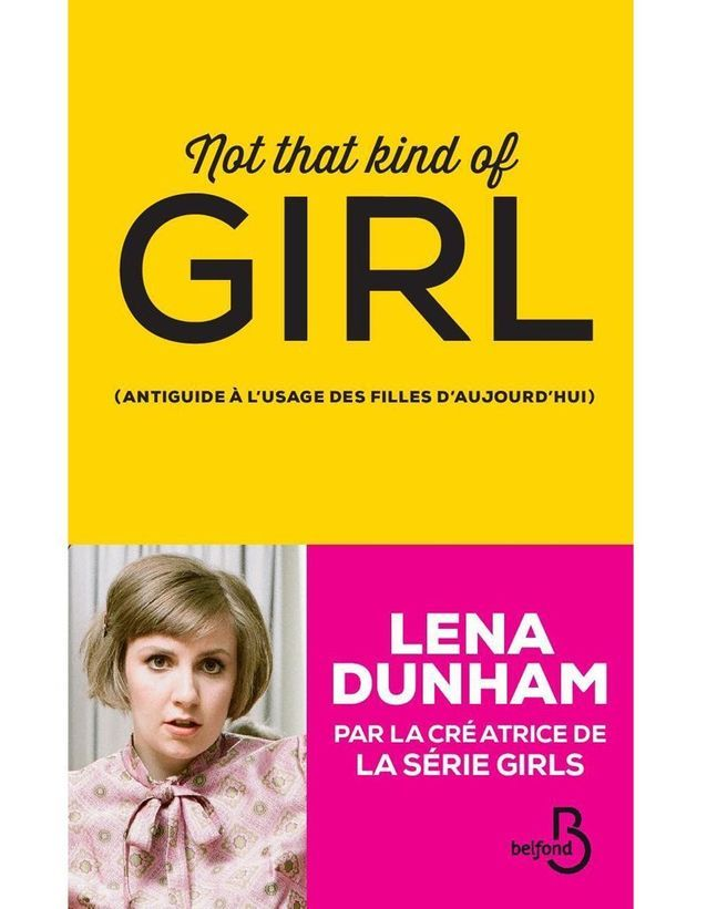 « Not That Kind of Girl », Lena Dunham, éditions Belfond