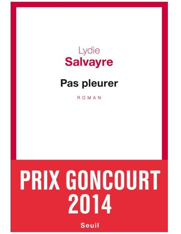 « Pas pleurer », Lydie Salvayre, éditions du Seuil