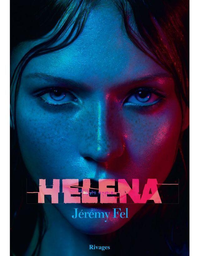 «Helena » de Jérémy Fel