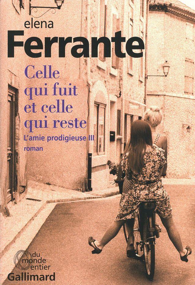 « L'amie prodigieuse 3 » d'Elena Ferrante (Gallimard)