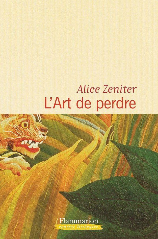« L'art de perdre » d'Alice Zeniter   (Flammarion) (prix Goncourt lycéen 2017)
