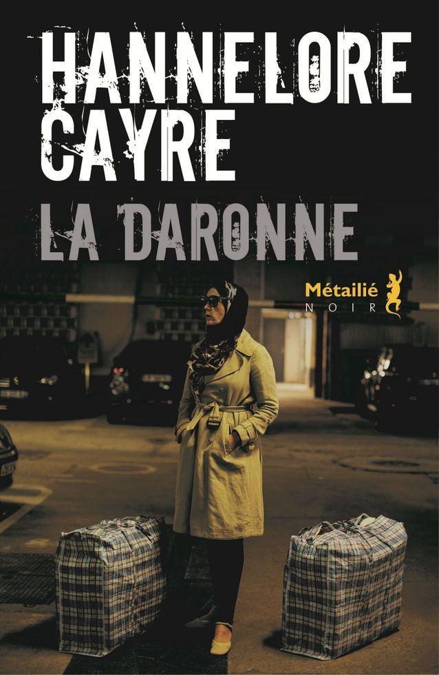 « La Daronne » de Hannelore Cayre (Métailier Noir) (prix « Le Point » du polar européen 2017)