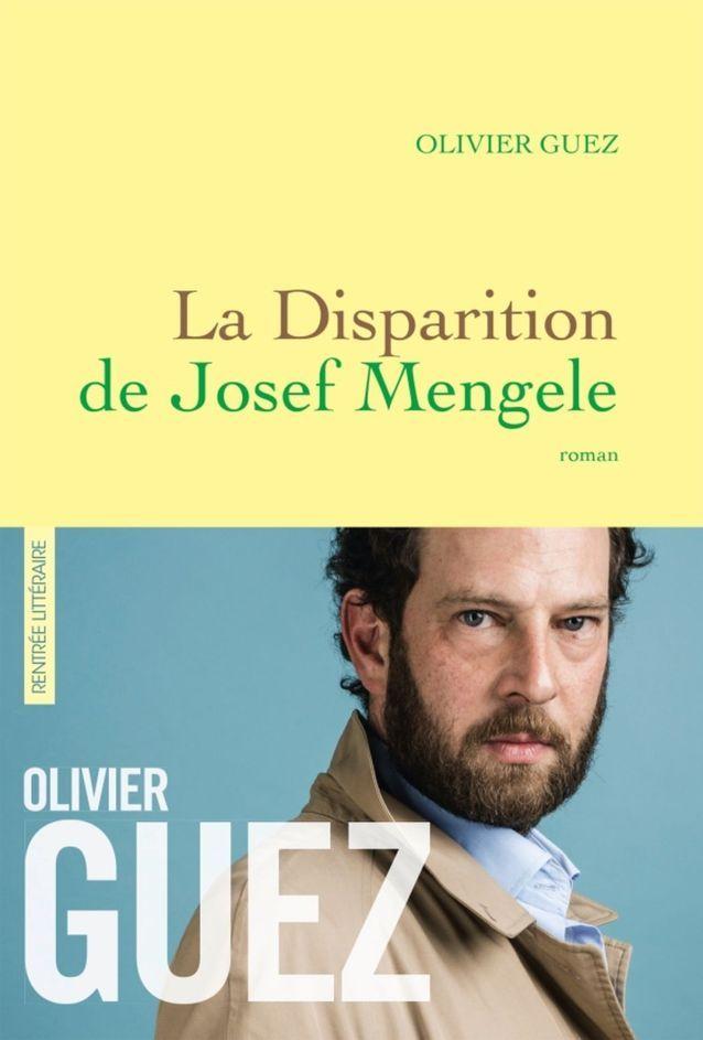 « La disparition de Josef Mengele » d'Olivier Guez (Grasset) (prix Renaudot 2017)