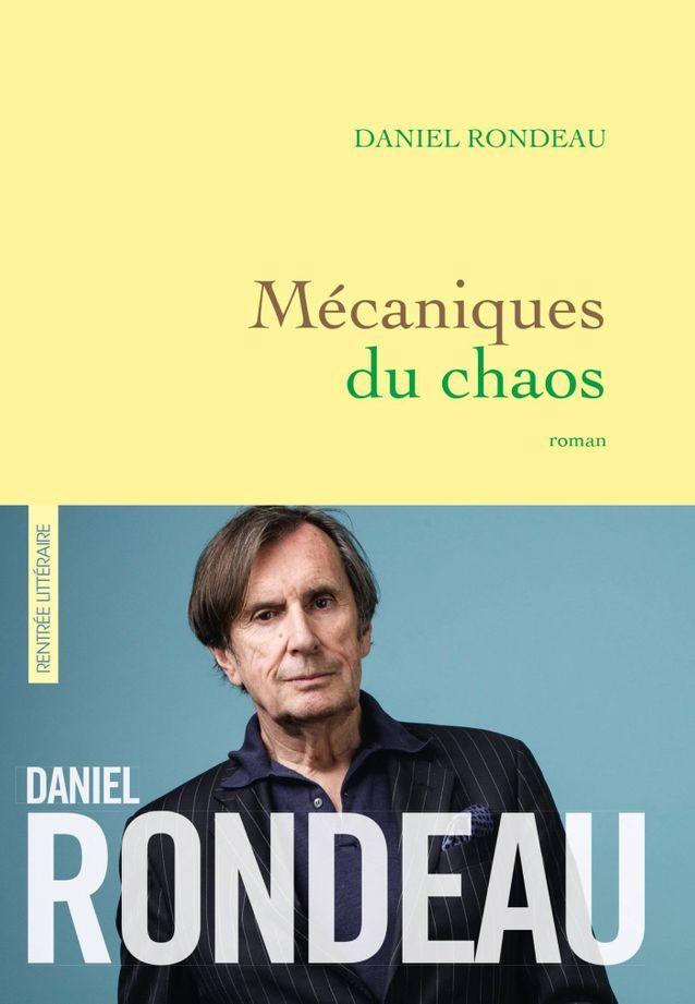 « La Mécanique du chaos » de Daniel Rondeau  (Grasset) (prix de l'Académie française 2017)