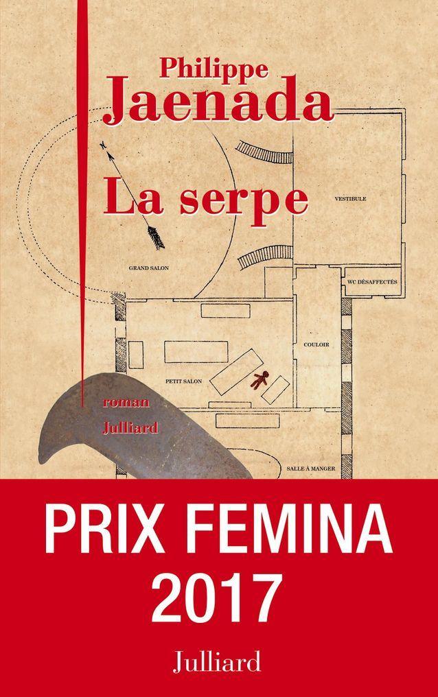 « La Serpe » de Philippe Jaenada (Julliard) (prix Femina 2017)