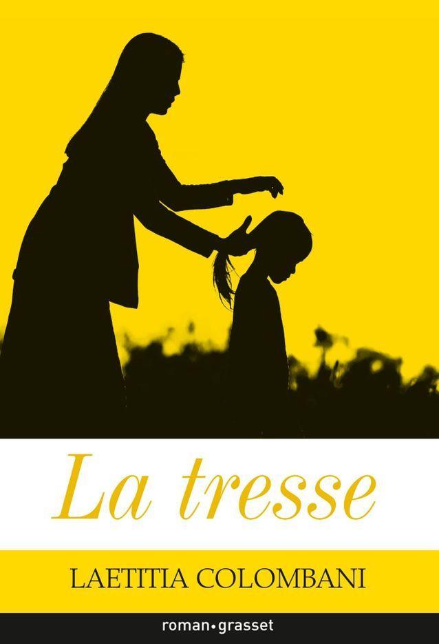 «La Tresse» de Laetitia Colombani (Edition Grasset)