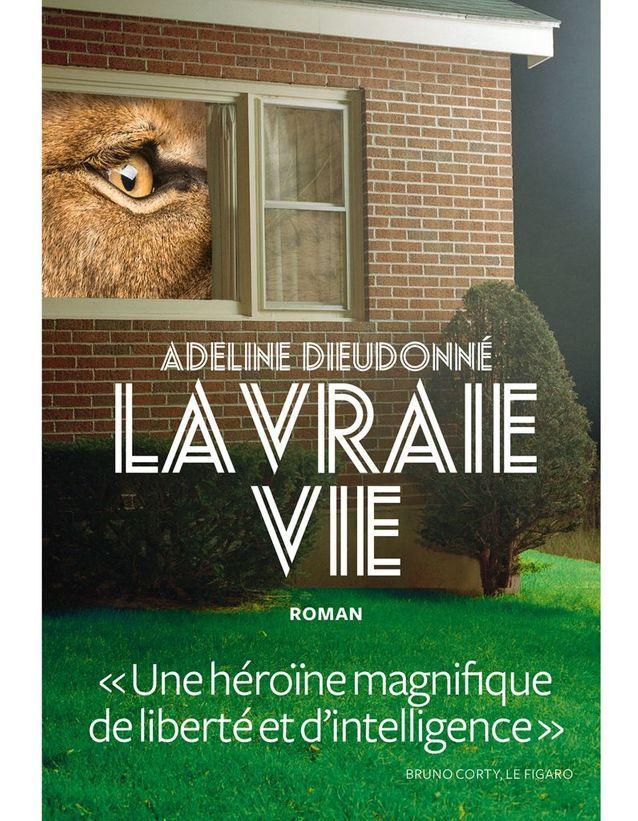 «La vraie vie » d'Adeline Dieudonné