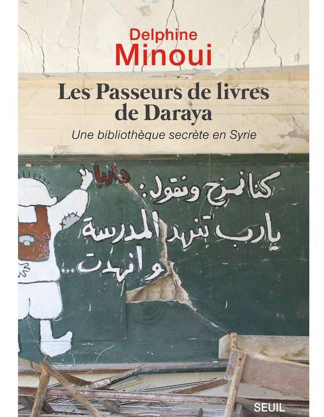 «Les passeurs de livres de Daraya » de Delphine Minoui