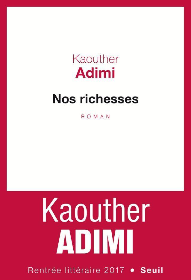 « Nos richesses » de Kaouther Adimi (Seuil) (prix Renaudot lycéen 2017)