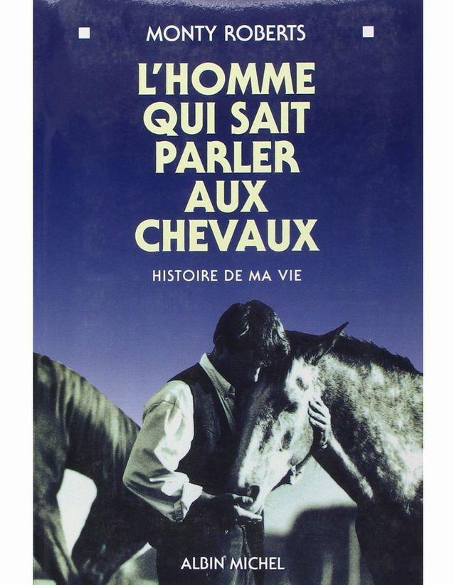 L'homme qui sait parler aux chevaux » de Monty Roberts - Mémoires : plongez  dans l'intime avec notre sélection de livres - Elle