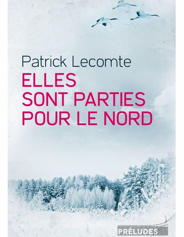 « Elles sont parties pour le nord » de Patrick Lecomte