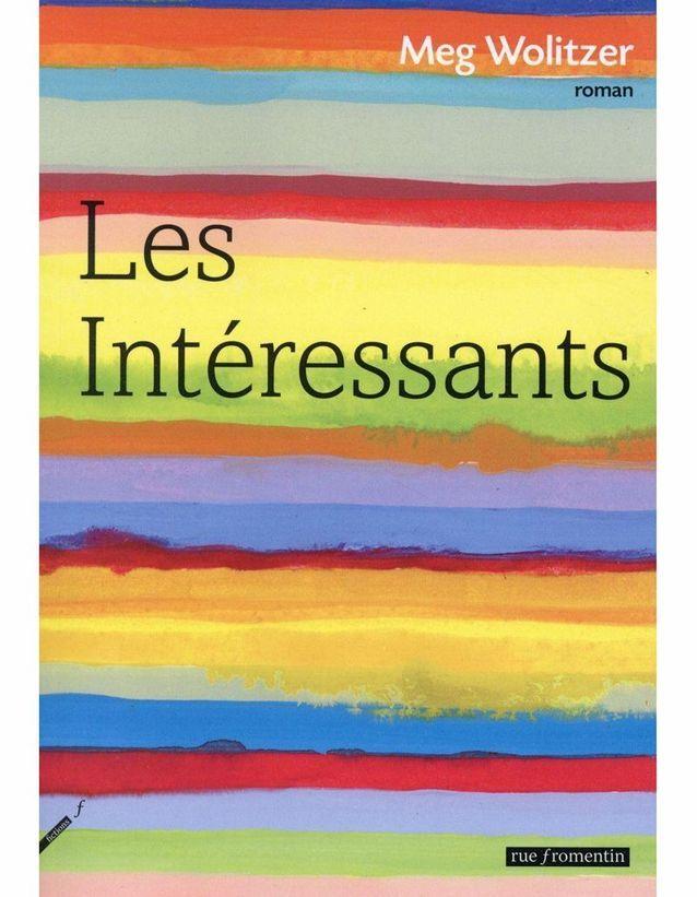 « Les Intéressants » de Meg Wolitzer