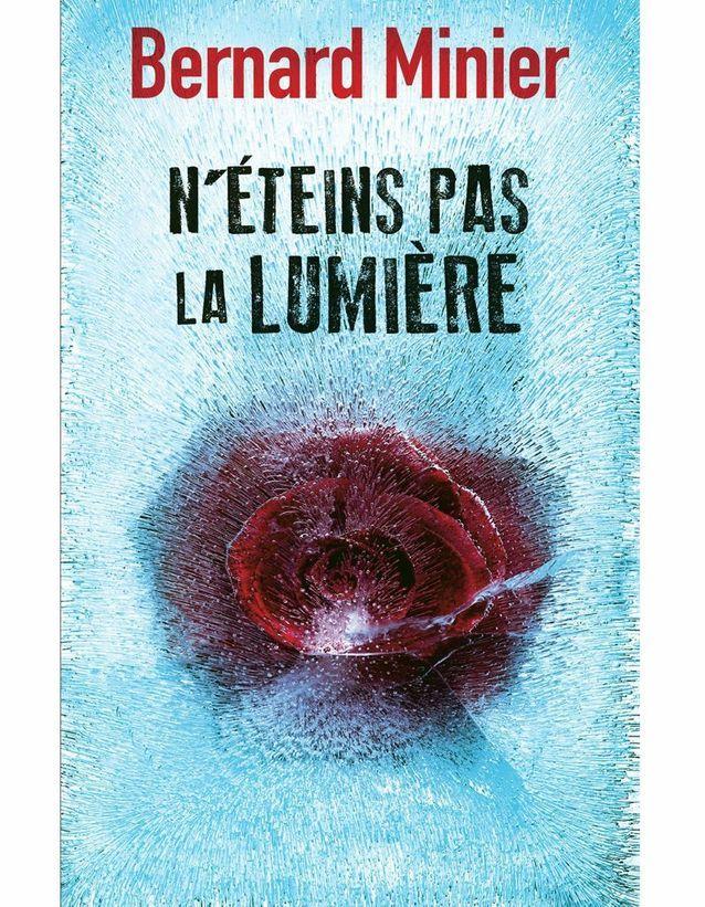 « N'éteins pas la lumière » de Bernard Minier