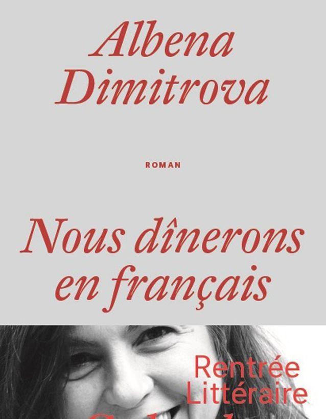 Albena Dimitrova – Nous dînerons en français (Galaade)