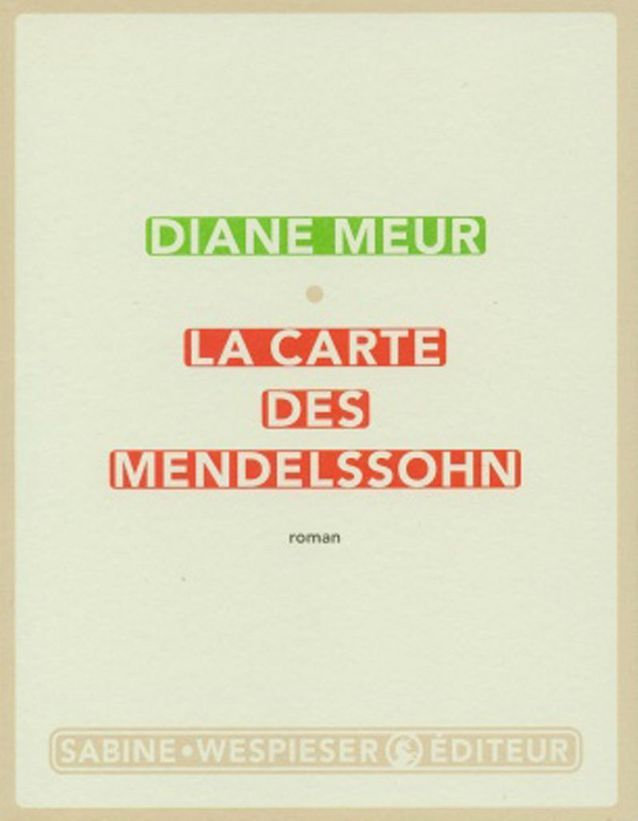 Diane Meur – La Carte des Mendelssohn (Sabine Wespieser)
