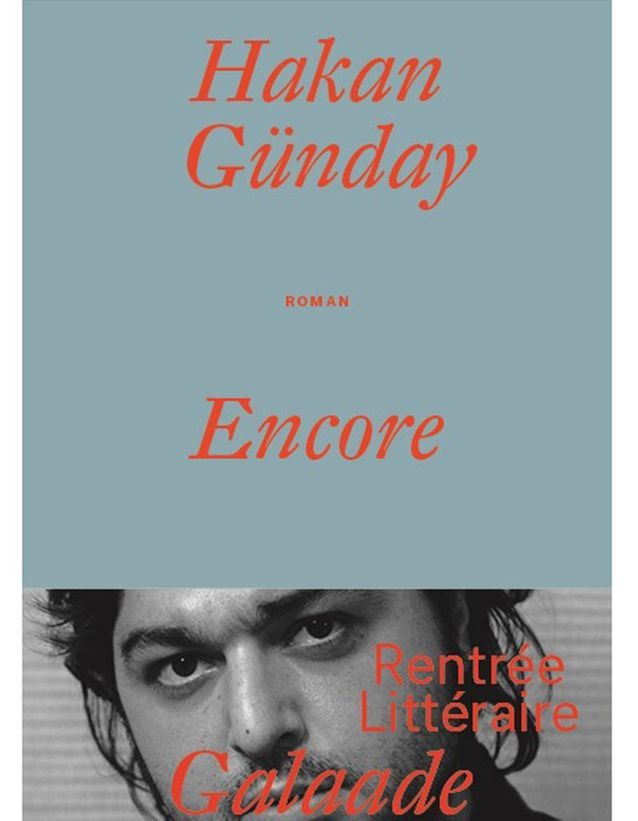 Hakan Günday – Encore (Galaade)