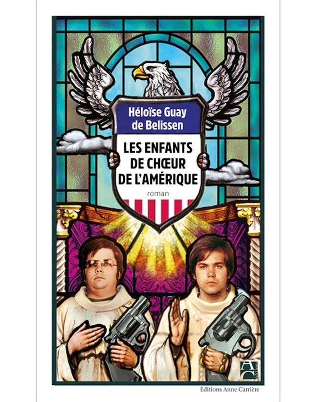 Héloïse Guay de Bellissen – Les Enfants de chœur de l'Amérique (Anne Carrière)