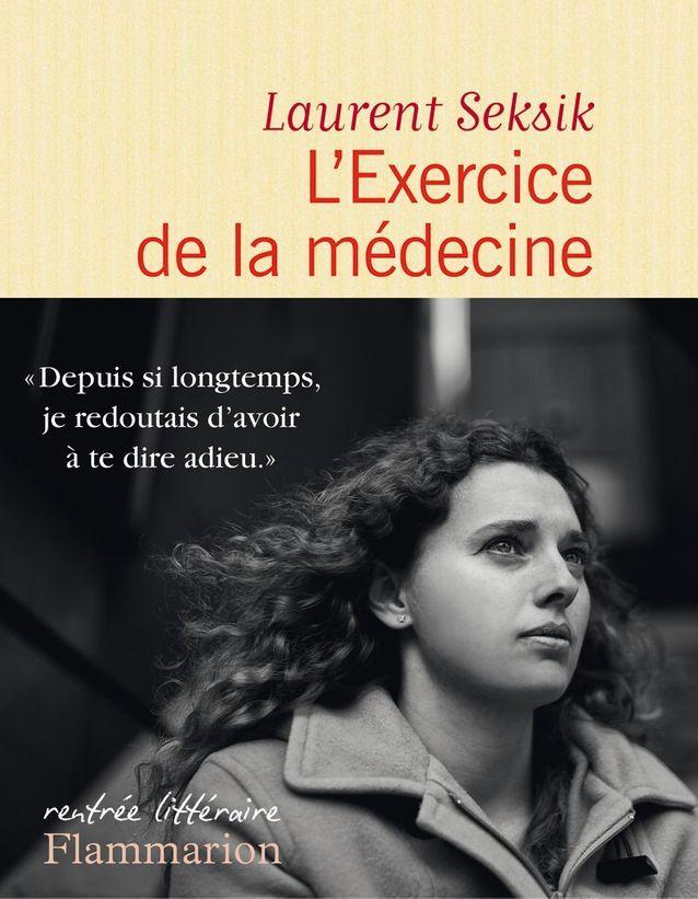 Laurent Seksik – L'Exercice de la médecine (Flammarion)