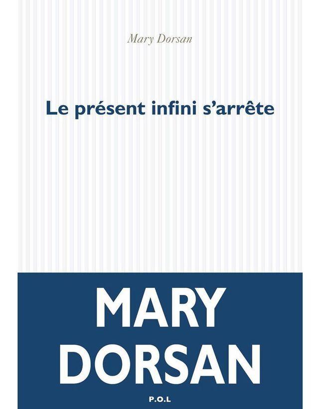 Mary Dorsan – Le présent infini s'arrête (Pol)