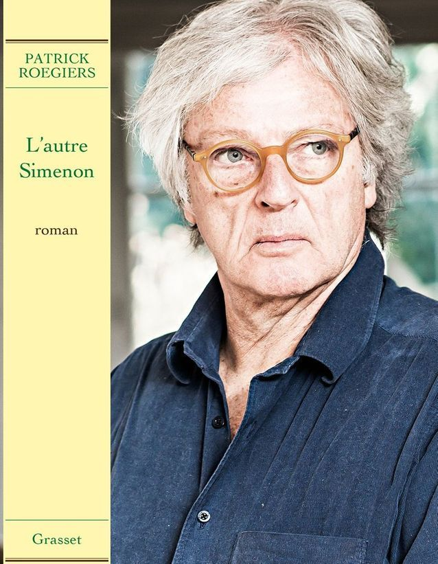 Patrick Roegiers – L'autre Simenon (Grasset)