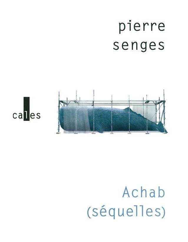 Pierre Senges –  Achab (séquelles) (Verticales)