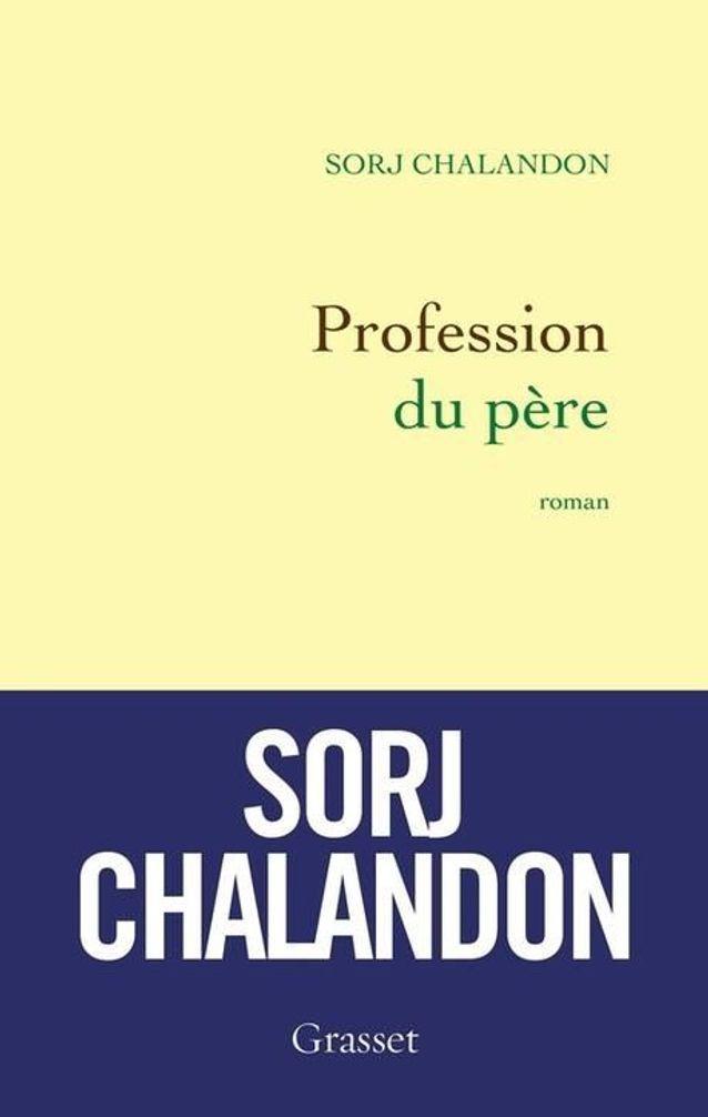 Sorj Chalandon  – Profession du père (Grasset)