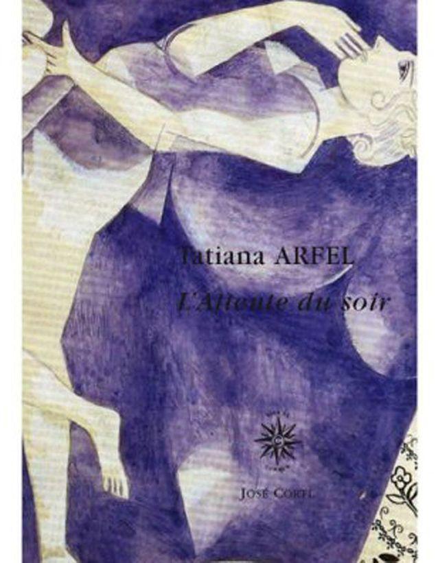 Tatiana Arfel – L'Attente du soir  (José Corti)