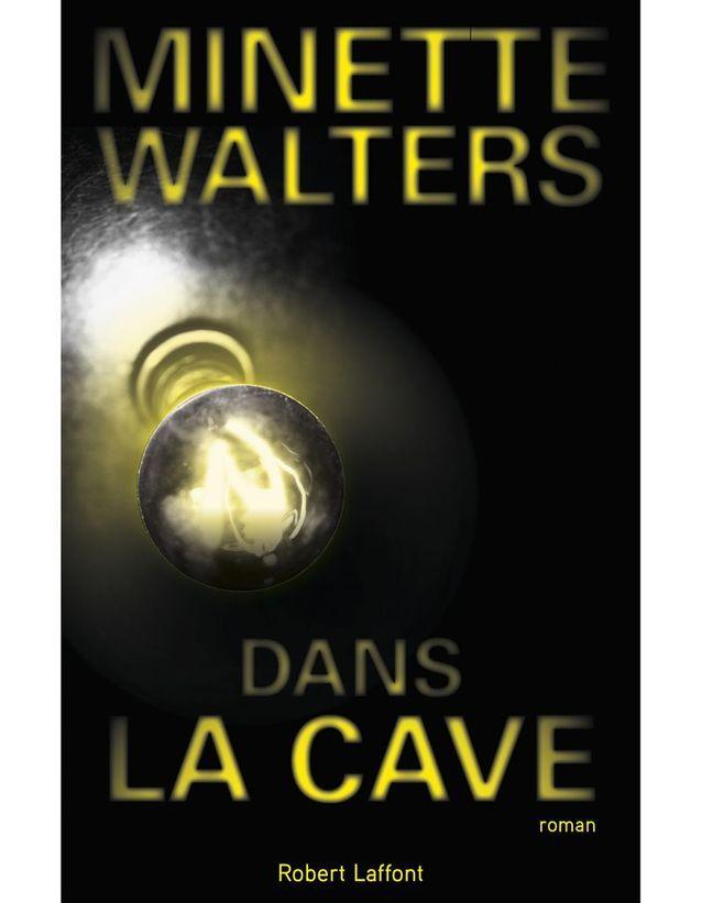« Dans la cave » de Minette Walters (Robert Laffont)