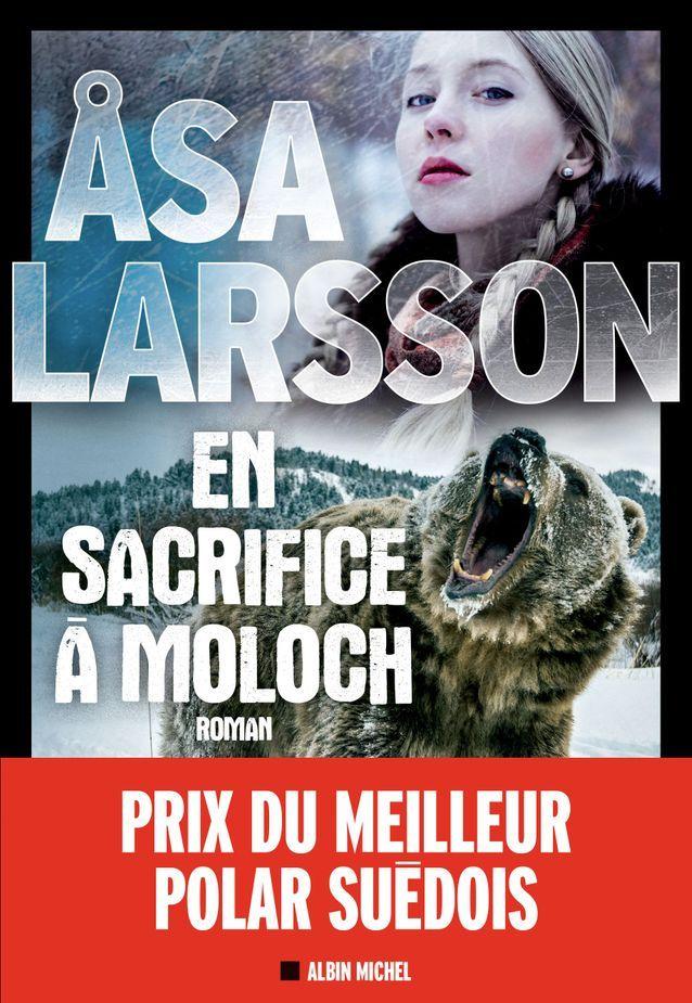 « En sacrifice à Moioch » d'Åsa Larsson, (Albin Michel)