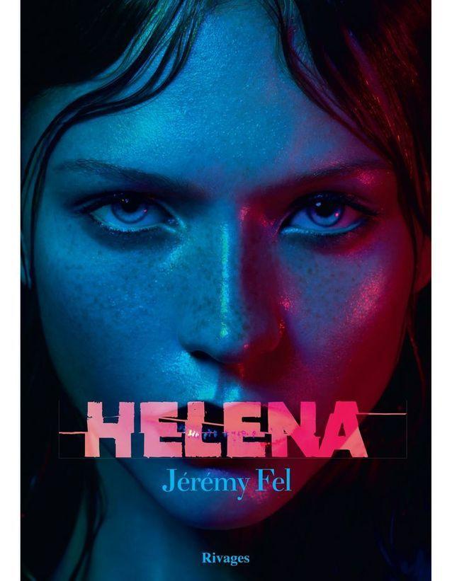 « Helena » de Jérémy Fel (Rivages)