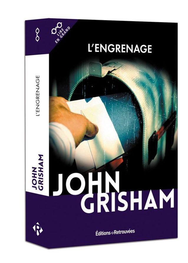 « L'Engrenage » de John Grisham (Editions Retrouvées)