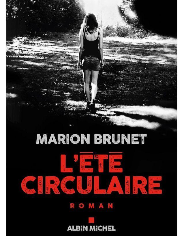 « L'Eté circulaire », de Marion Brunet (Albin Michel)