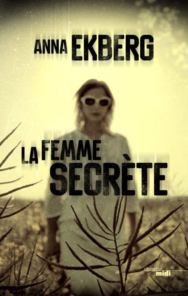 « La Femme secrète » d'Anna Ekberg (Cherche Midi)