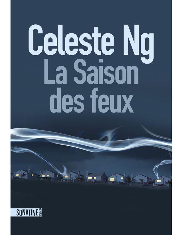 « La saison des feux » de Celeste Ng (Sonatine Editions)