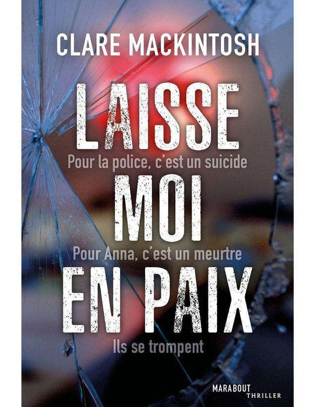 « Laissez-moi en paix » de Clare Mackintosh (Marabout)
