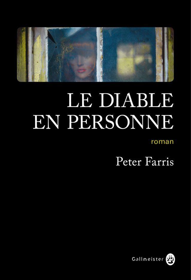« Le Diable en personne » de Peter Farris (Gallmeister)