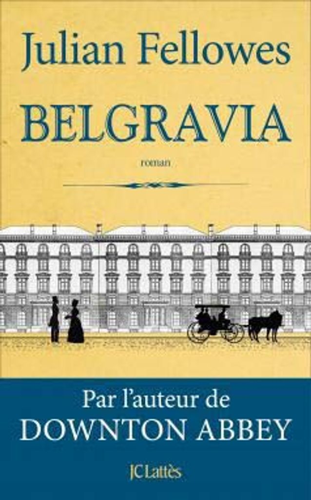 « Belgravia », de Julian Fellowes