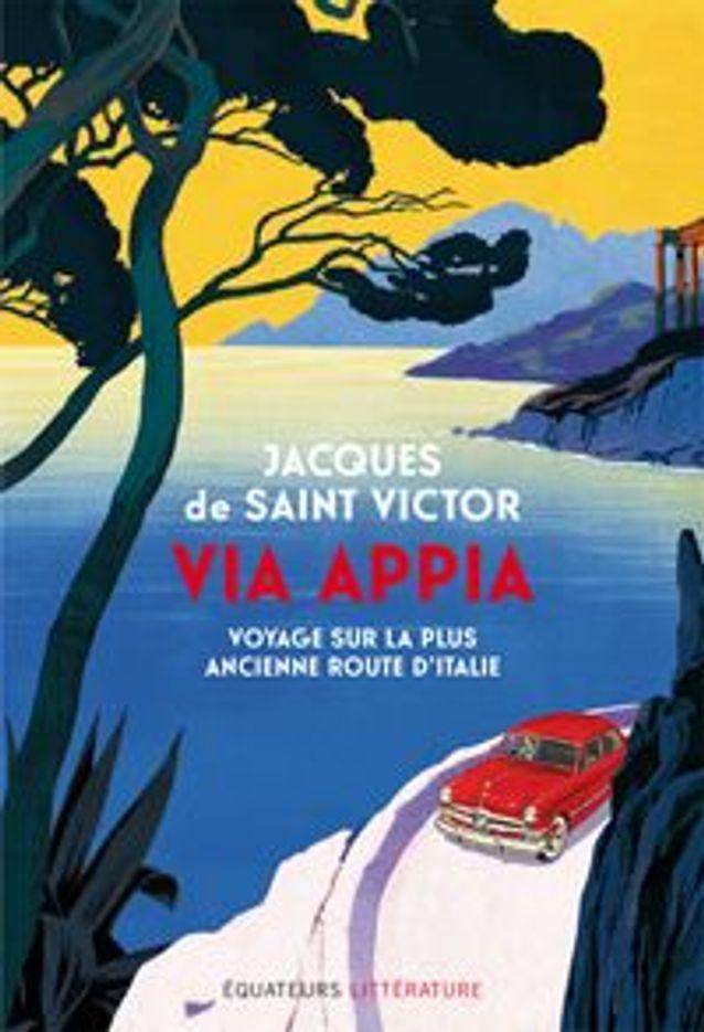 « Via Appia », de Jacques de Saint-Victor