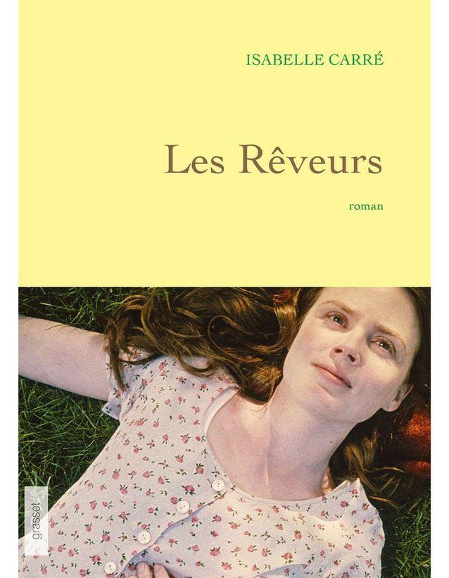 « Les Rêveurs » d'Isabelle Carré (Grasset)