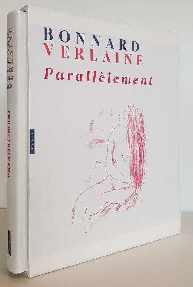 « Parallèlement », de Paul Verlaine, lithographies de Pierre Bonnard et catalogue de Stéphane Guégan (Hazan)