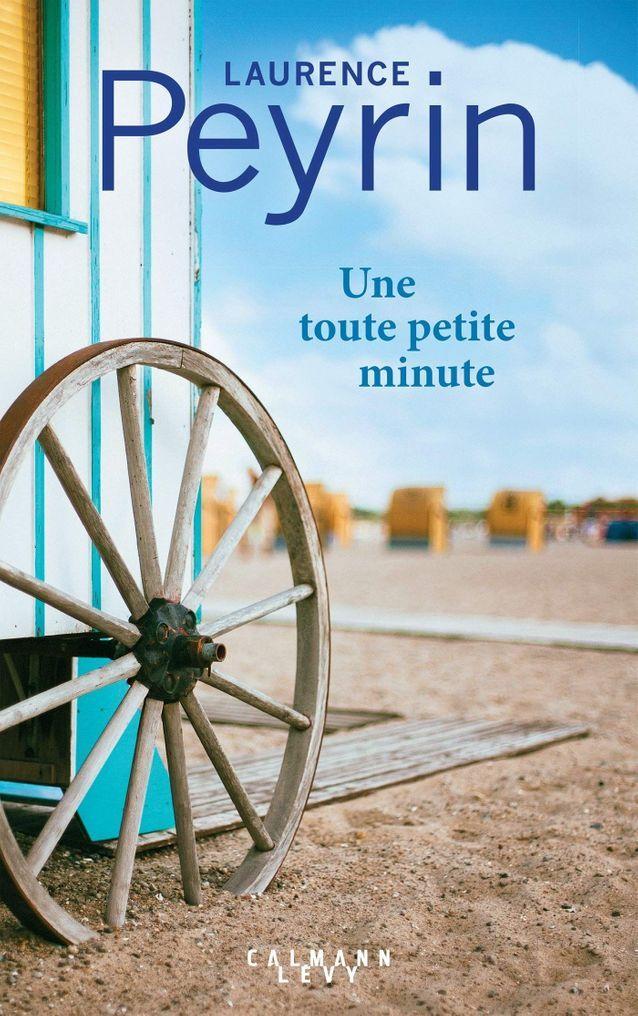 « Une toute petite minute », de Laurence Peyrin (Calmann Lévy)