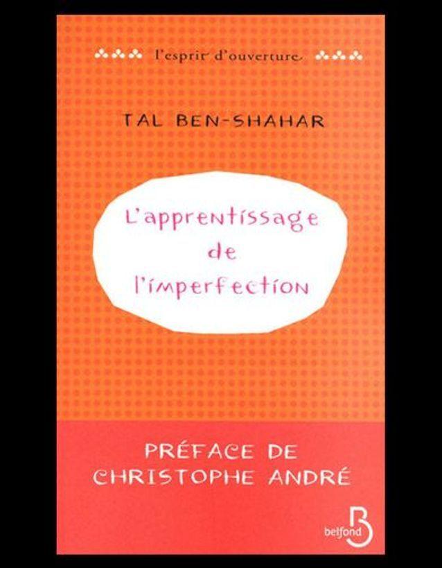 « L'apprentissage de l'imperfection » de Tal Ben-Shahar (Belfond)