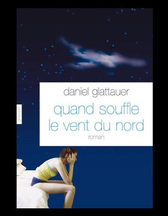 « Quand souffle le vent du nord » de Daniel Glattauer (Grasset)