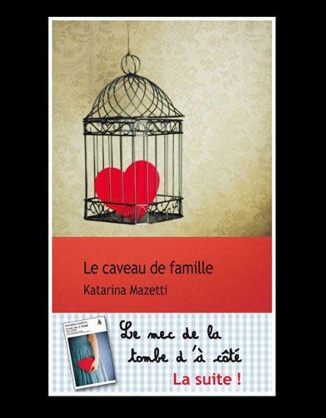 « Le caveau de famille », de Katarina Mazzeti